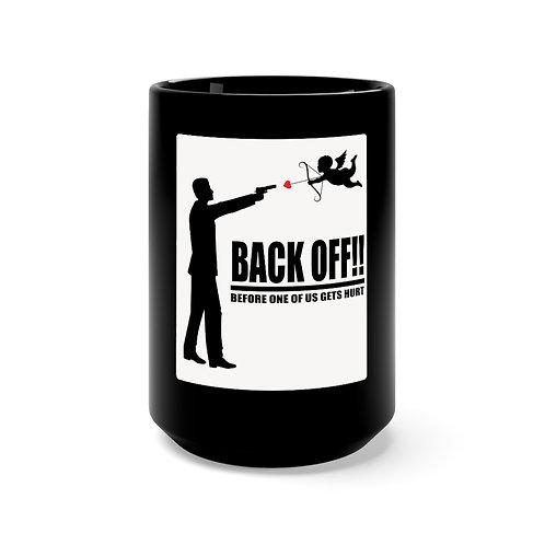 Back Off Cupid - Black Mug 15oz