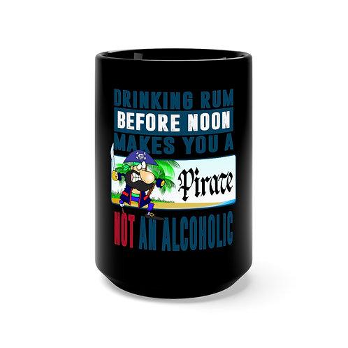 Rum Before Noon - Black Mug 15oz