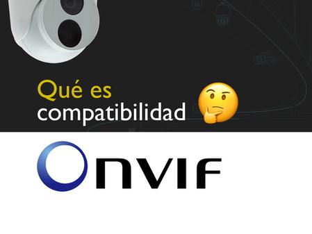¿Qué es compatibilidad ONVIF?