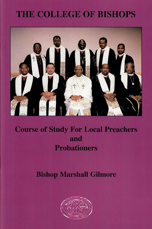 The Course of Study for Local Preachers and Probationers by Marshall Gilmore