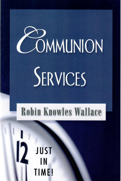 Communion Services by Robin K. Wallace