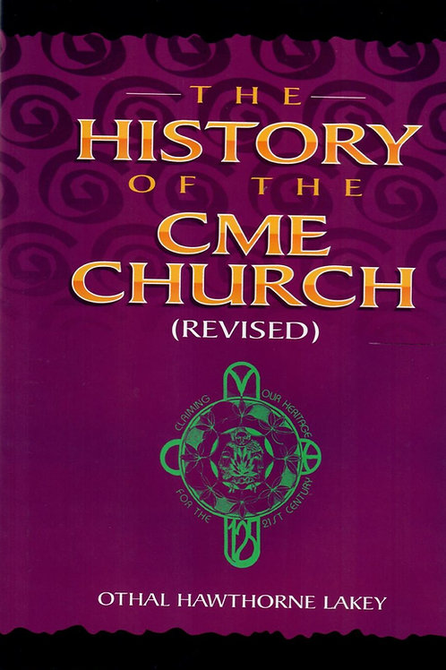 The History of the CME Church by Bishop Othal Lakey