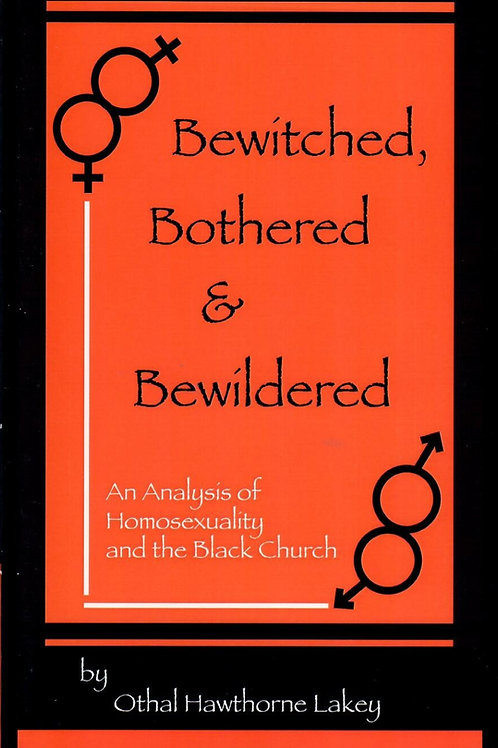Bewitched, Bothered, and Bewildered by Othal H. Lakey