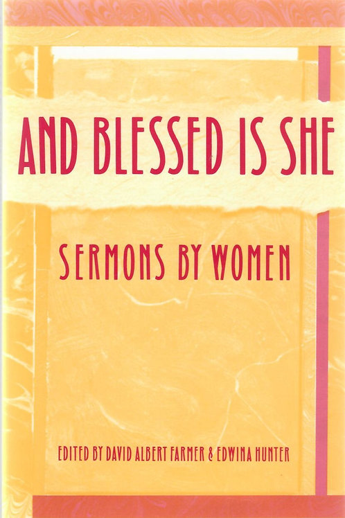 And Blessed Is She - Sermons By Women
