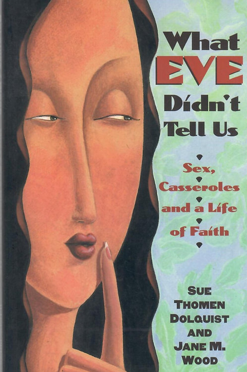 What Eve Didn't Tell Us