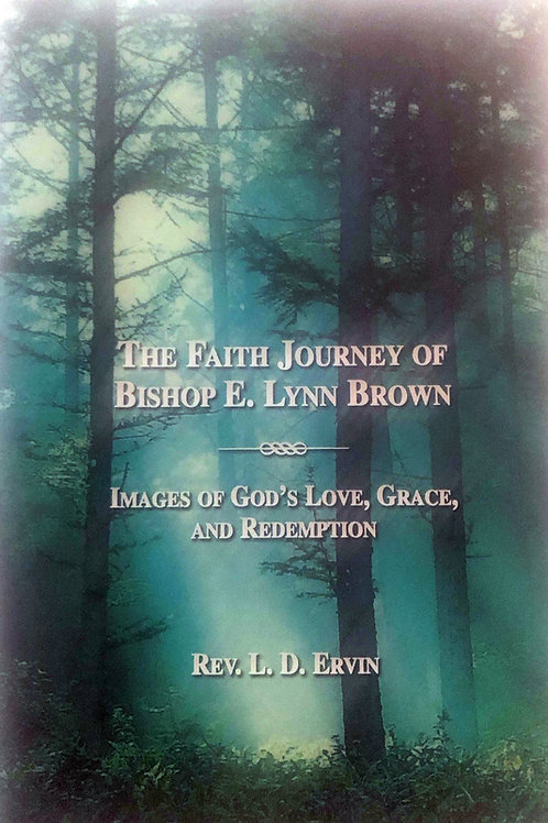 The Faith Journey of Bishop E. Lynn Brown