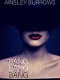 Bang Bang Bang: A Summer of Sin In Brooklyn