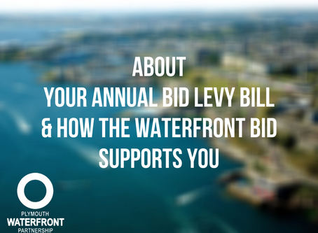 About your annual BID levy bill and how the Waterfront BID Supports you