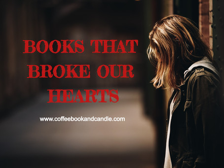 Books That Broke Our Hearts