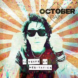 OCTOBER RAIN 10 Years of Hesitation.jpg