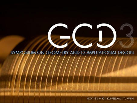 Nov. 18th - GCD Symposium 3: Symposium on Geometry & Computation Design