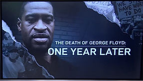 Black and white image of George Floyd with text overlaid that says The Death of George Floyd: One Year Later