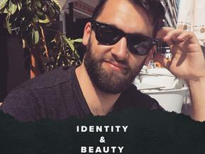 Identity & Beauty - Episode 5