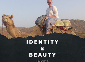 Identity & Beauty - Episode 4