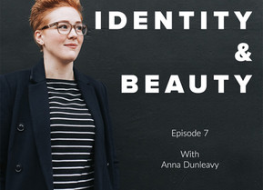 Identity & Beauty- Episode 7