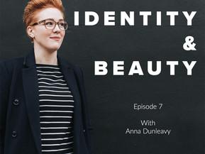 Identity & Beauty- Episode 7