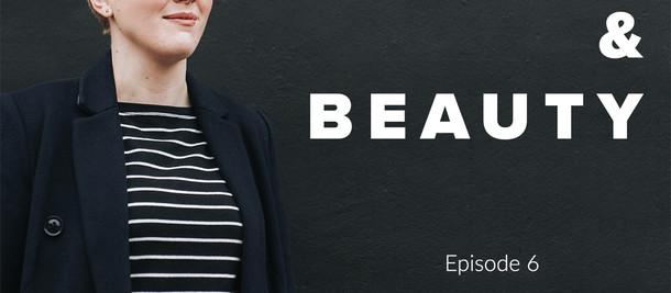 Identity & Beauty - Episode 6