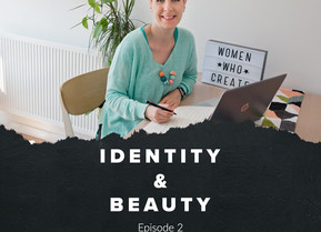 Identity & Beauty - Episode 2