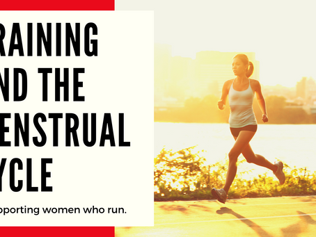 Training and the menstrual cycle ~ supporting women who run.