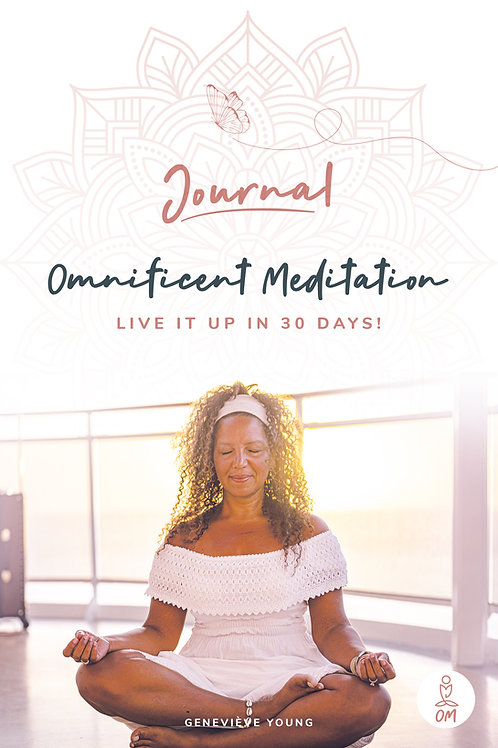 Personal Journal Omnificent Meditation Live it up in 30 days!