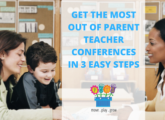 GET THE MOST OUT OF PARENT TEACHER CONFERENCES IN 3 EASY STEPS: Prepare, Engage, Follow-Up