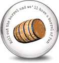 Roll out the barrel, and we'll have a barrel of fun