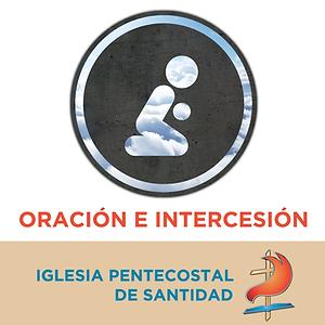 Oracion e Intercesion de la Iglesia Pentecostal de Santidad de Argentina