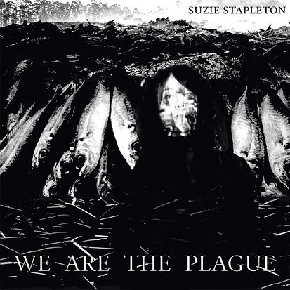 We Are The Plague - Suzie Stapleton - Al