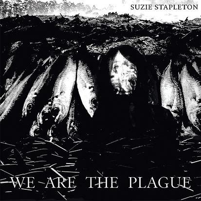 We Are The Plague - Suzie Stapleton - Al