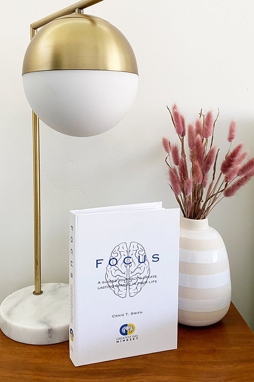 FOCUS- A Guided Journal to Create Lasting Change in Your Life