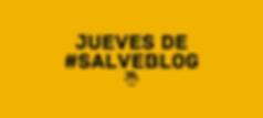 Copy of Copy of Jueves de #SALVEBlog.png