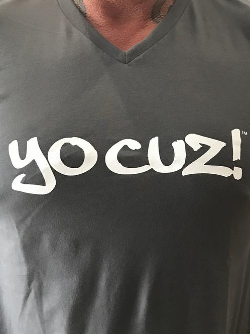 "Yo Cuz V- Neck""If anyone tells you to give up""."