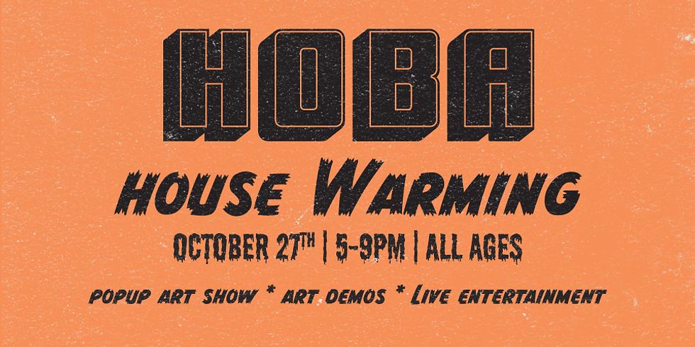 HOBA House Warming