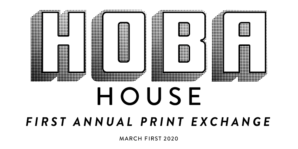 HOBA House First Annual Print Exchange