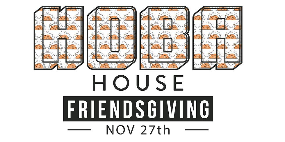 HOBA House Friendsgiving!