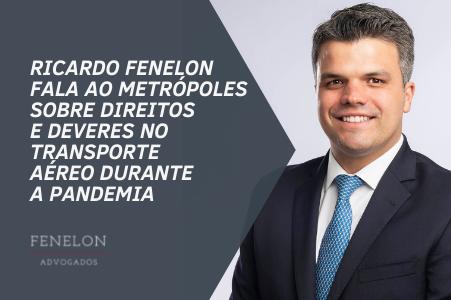 Ricardo Fenelon fala ao portal Metrópoles sobre direitos e deveres no transporte aéreo na pandemia