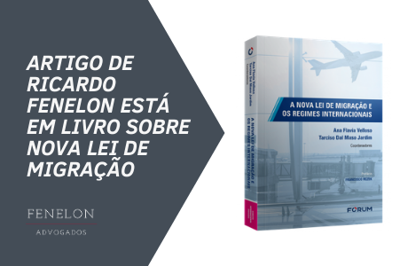 Artigo do sócio Ricardo Fenelon Jr. está no livro A nova Lei de Migração e os Regimes Internacionais