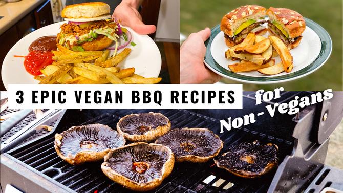 3 EPIC VEGAN BBQ RECIPES (even Non-Vegans love!)