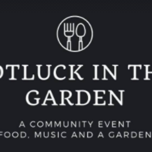 Potluck in the Garden (FREE - bring an item to share and a lawn chair)