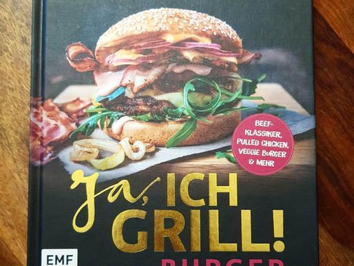 Ja ich Grill! Burger Tolle Burgerkreationen - Alle Zutaten selbst gemacht!