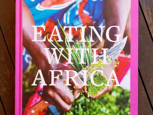 Eating with Africa - Auf der kulinarischen Spur eines faszinierenden Kontinents!