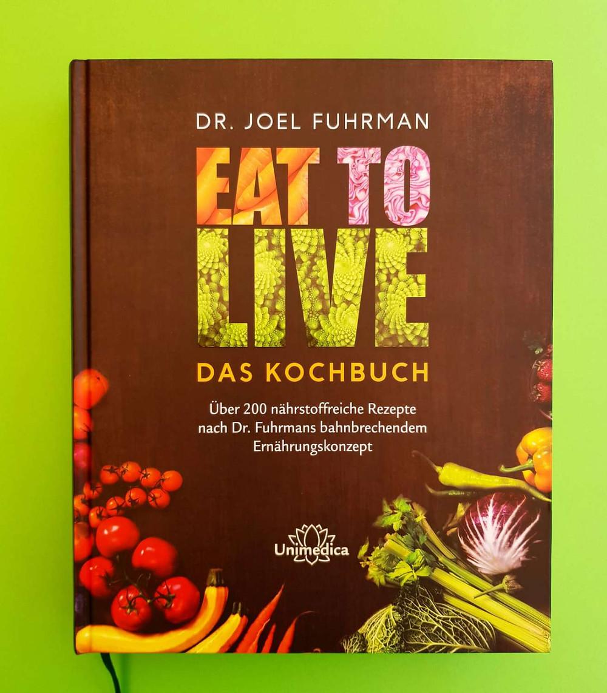 """""""Eat to Live"""" von Dr. Joel Fuhrmann"""