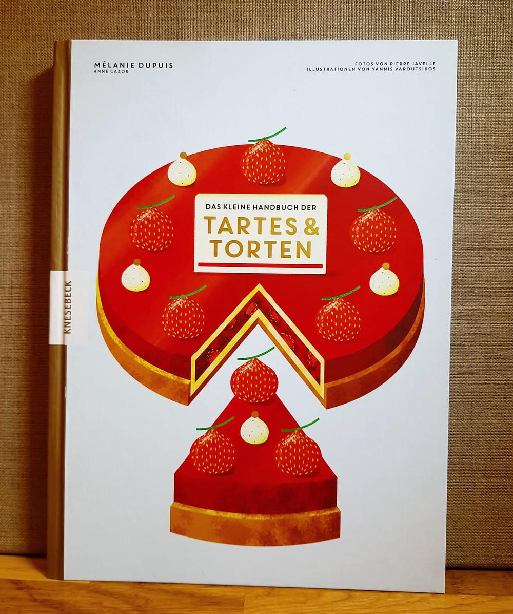 """""""Das kleine Handbuch der Tartes & Torten"""" von Melanie Dupuis"""