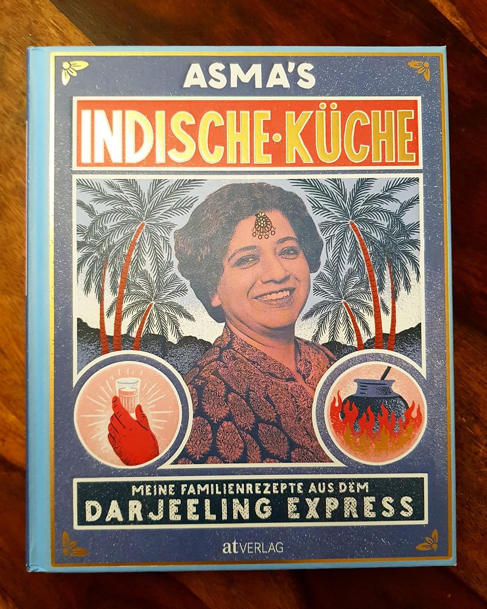 """""""Asma`s indische Küche"""" von Asma Khan"""