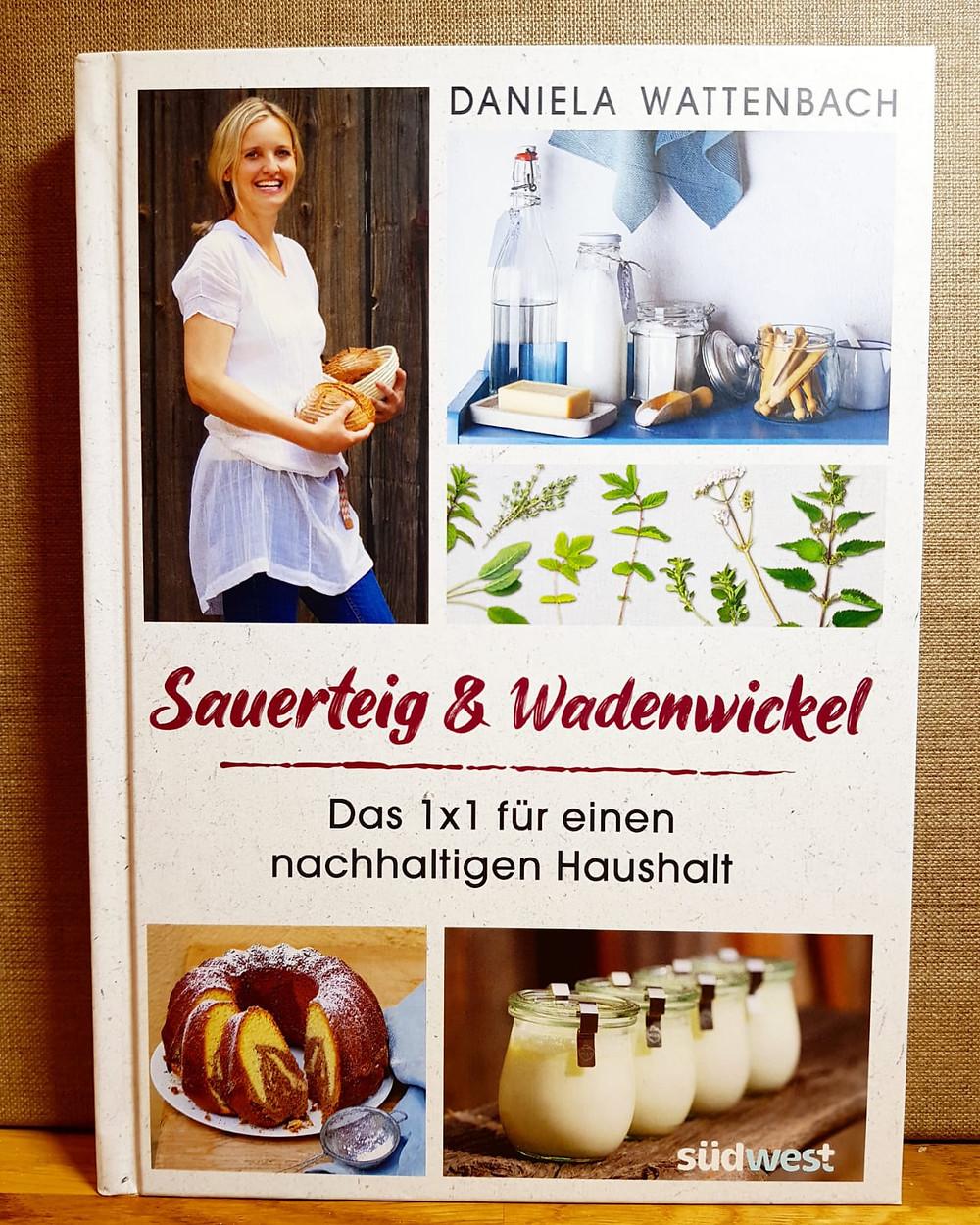 """""""Sauerteig und Wadenwickel"""" von Daniela Wattenbach"""