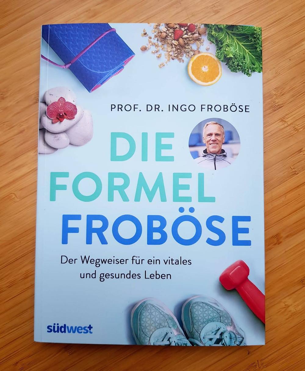 """""""Die Formel Froböse"""" von Prof. Dr. Ingo Froböse"""