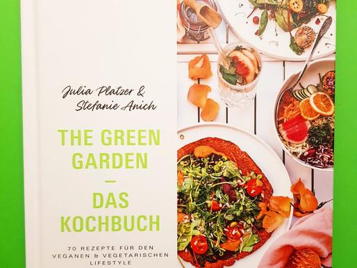 The Green Garden - Das Kochbuch -Vegane und vegetarische Gerichte für einen gesunden Lifestyle!