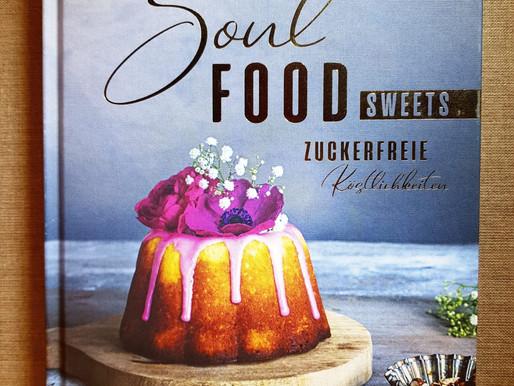 Soul Food zuckerfrei - Süßes für die Seele hochwertig und gesund!