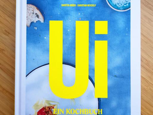 Ui ein Kochbuch für heute - Ein Buch macht Lust aufs Kochen und Genuss!