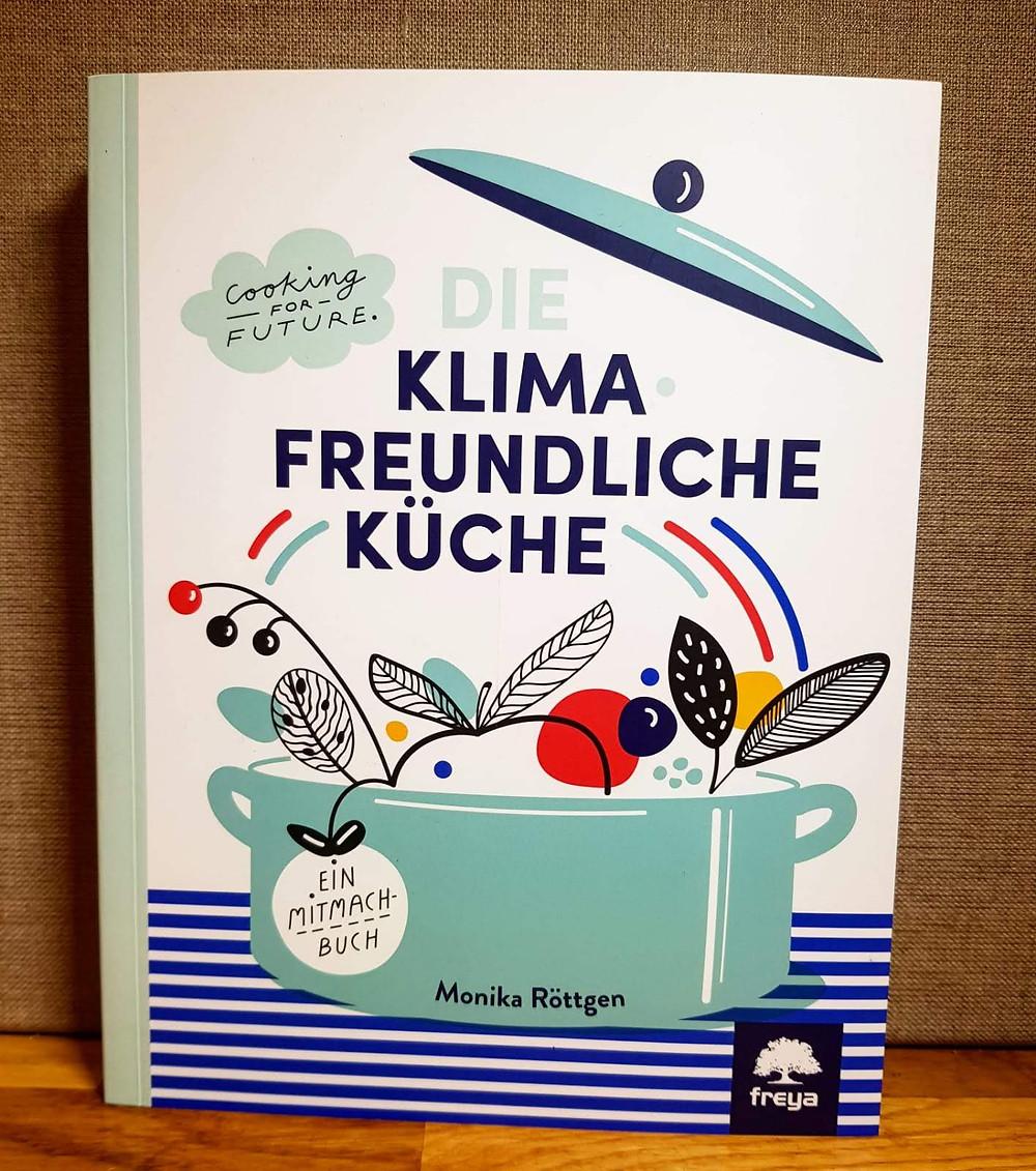 """""""Die klimafreundliche Küche"""" von Monika Rönttgen"""